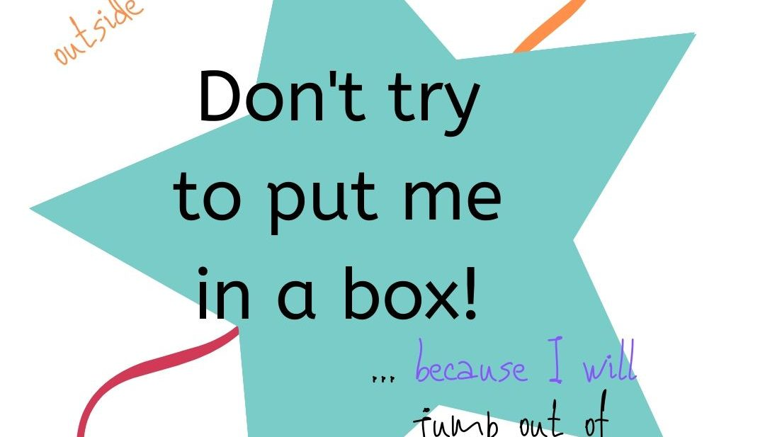 Not for edit_Don't try to put me in a box