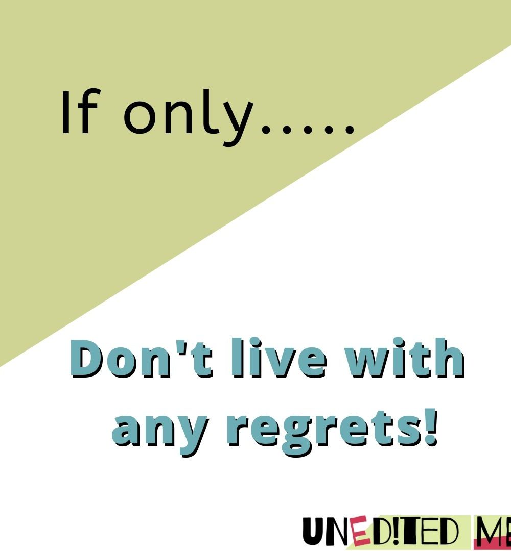 If only_Don't Live with any Regrets