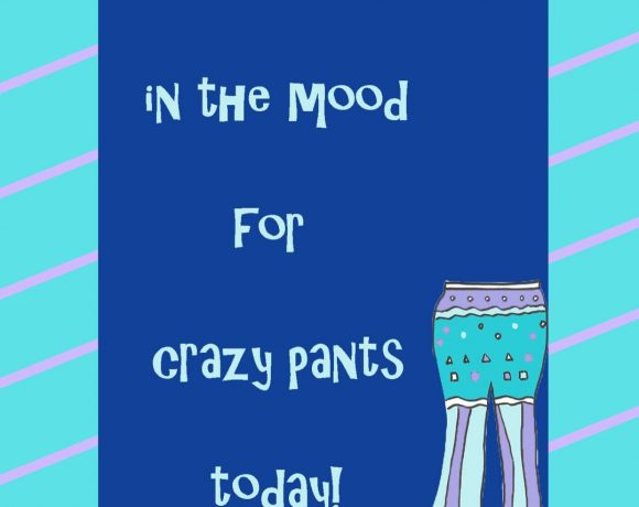 Crazy Pants_Not in the Mood